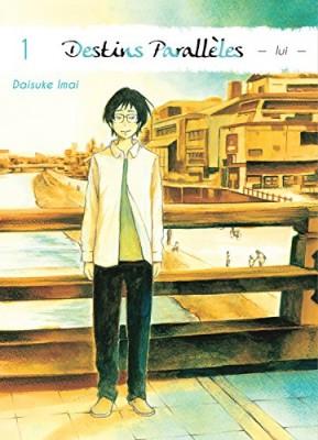 vignette de 'Destins parallèles n° 1 - Lui<br /> Destins parallèles - Lui (Daisuke Imai)'