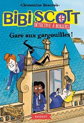 "Afficher ""Bibi Scott, détective à rollers n° 2Gare aux gargouilles !"""