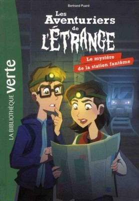 """Afficher """"Les aventuriers de l'étrange n° 2Le mystère de la station fantôme"""""""