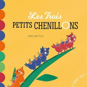 """Afficher """"Les trois petits chenillons"""""""