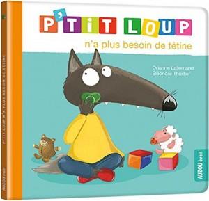 """Afficher """"P'tit Loup P'tit Loup n'a plus besoin de tétine"""""""
