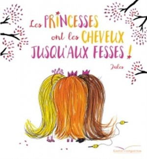 """Afficher """"Les princesses ont les cheveux jusqu'aux fesses"""""""