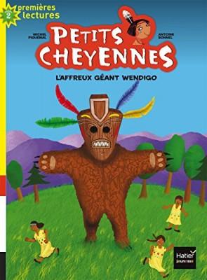 """Afficher """"Petits Cheyennes n° Tome 9 L'affreux géant Wendigo"""""""