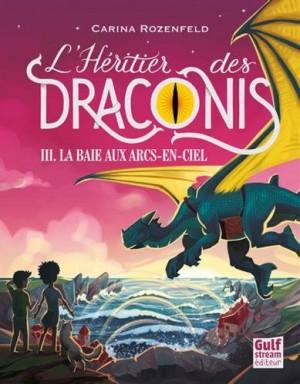 """Afficher """"Héritier des Draconis (L') n° 3 Baie aux arcs-en-ciel (La)"""""""