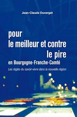 """Afficher """"Pour le meilleur et contre le pire en Bourgogne-Franche-Comté"""""""