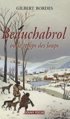 """Afficher """"Beauchabrol ou Le temps des loups"""""""