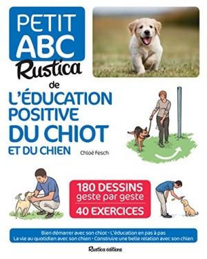 """Afficher """"Petit ABC Rustica de l'éducation positive du chiot et du chien"""""""