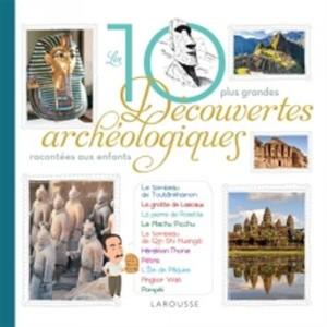 """Afficher """"Les 10 plus belles découvertes archéologiques racontées aux enfants"""""""