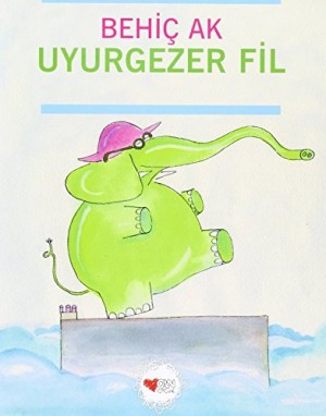 """Afficher """"Uyurgezer fil"""""""