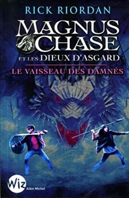 """Afficher """"Magnus Chase et les dieux d'Asgard Vaisseau des damnés (Le)"""""""
