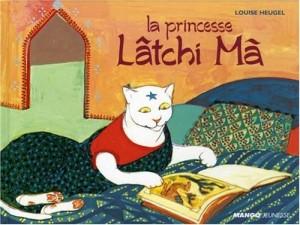 """Afficher """"La princesse Lâtchi Mâ"""""""