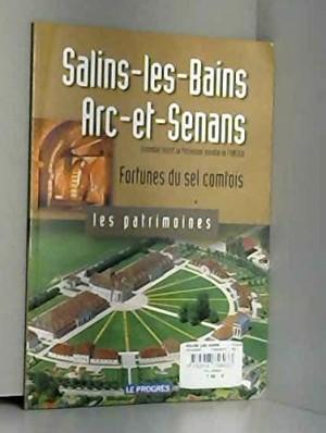 """Afficher """"Salins-les-Bains, Arc-et-Senans, ensemble inscrit au Patrimoine mondial de l'UNESCO"""""""