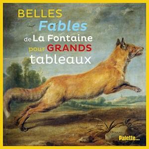 """Afficher """"Belles fables de La Fontaine pour grands tableaux"""""""