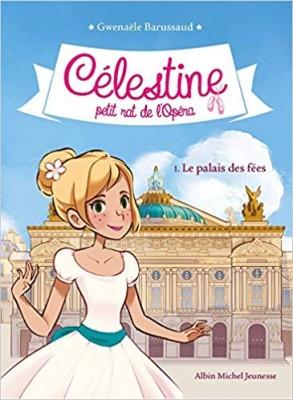 """Afficher """"Célestine petit rat de l'Opéra n° 1 Palais des fées (Le)"""""""