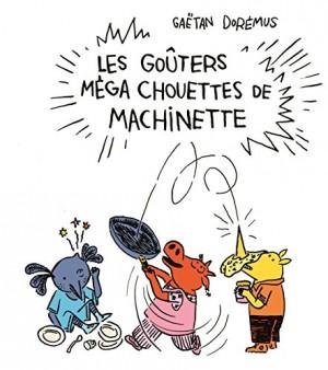"""Afficher """"Les goûters méga chouettes de Machinette"""""""