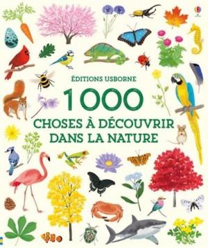 """Afficher """"1 000 choses à découvrir dans la nature"""""""
