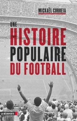 """Afficher """"Une histoire populaire du football"""""""