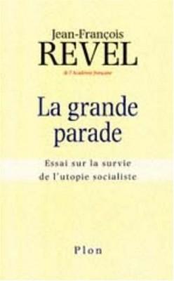 """Afficher """"Grande parade : essai sur la survie de l'utopie socialiste (La)"""""""
