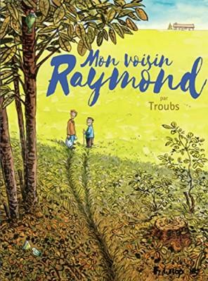 vignette de 'Mon voisin Raymond (Troub's)'