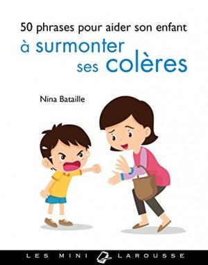 """Afficher """"50 phrases pour aider son enfant à surmonter ses colères"""""""