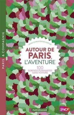 """Afficher """"Autour de Paris, l'aventure"""""""