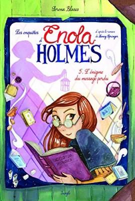 """Afficher """"Les enquêtes d'Enola Holmes n° 5 L'énigme du message perdu"""""""