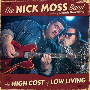 vignette de 'The High cost of low living (Nick Moss Band (The))'