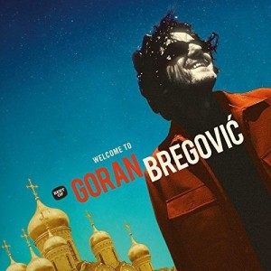 "Afficher ""Welcome to Goran Bregovic"""