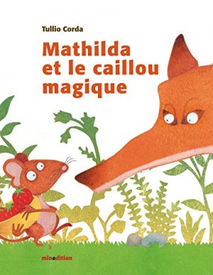 """Afficher """"Mathilda et le caillou magique"""""""