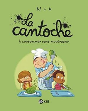 """Afficher """"La Cantoche : À consommer sans modération"""""""