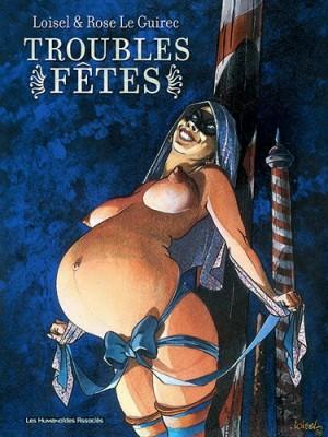 vignette de 'Troubles fêtes (Régis Loisel)'