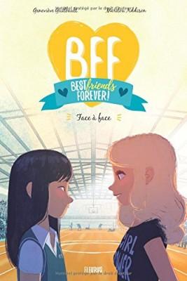 "Afficher ""BFF Best friends forever ! n° 2 Face à face"""