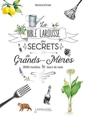 """Afficher """"La bible Larousse des secrets de grands-mères"""""""
