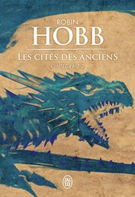 vignette de 'La cité des Anciens : l'intégrale n° 2<br /> Les cités des Anciens (Robin Hobb)'