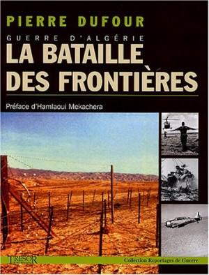 """Afficher """"Guerre d'Algérie, la Bataille des frontières"""""""