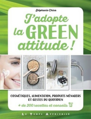 vignette de 'J'adopte la green attitude ! (Stéphanie Chica)'