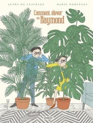 vignette de 'Comment élever un Raymond (Agnès de Lestrade)'
