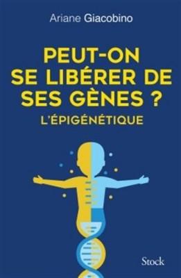 vignette de 'Peut-on se libérer de ses gènes ? (Giacobino, Ariane)'