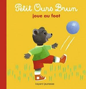 """Afficher """"Petit Ours Brun joue au foot"""""""