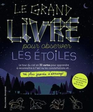 """Afficher """"Le Grand livre pour observer les étoiles"""""""