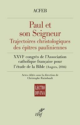 Paul et son Seigneur: Trajectoires christologiques des épîtres pauliniennes