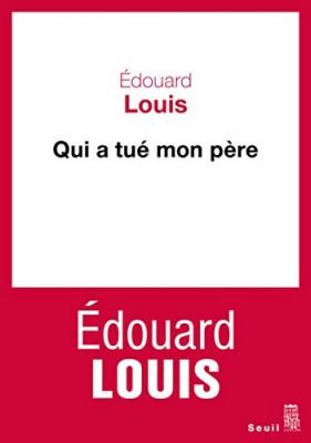 vignette de 'Qui a tué mon père (Edouard Louis)'