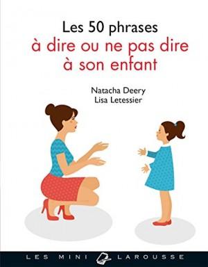 """Afficher """"Les 50 phrases à dire ou ne pas dire à son enfant"""""""