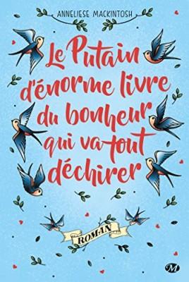 vignette de 'Le putain d'énorme livre du bonheur qui va tout déchirer (Anneliese Mackintosh)'