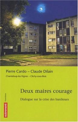 vignette de 'Deux maires courage (Pierre Cardo)'