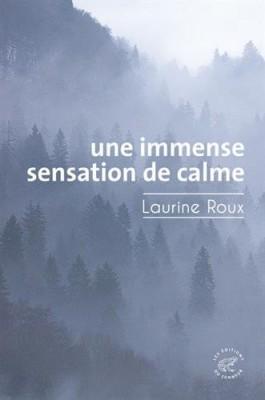 vignette de 'Une immense sensation de calme (Laurine Roux)'