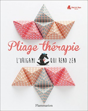 Couverture de Pliage thérapie : l'origami qui rend zen