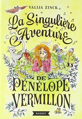 """Afficher """"Singulière aventure de Pénélope Vermillon (La)"""""""