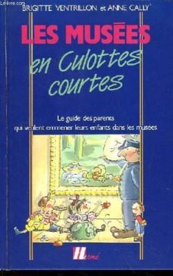 """Afficher """"Les Musées en culottes courtes"""""""