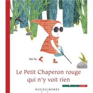 """Afficher """"Le Petit Chaperon rouge qui n'y voit rien"""""""